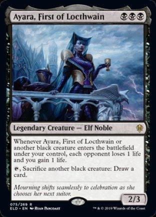 Ayara, First of Locthwain   Throne of Eldraine